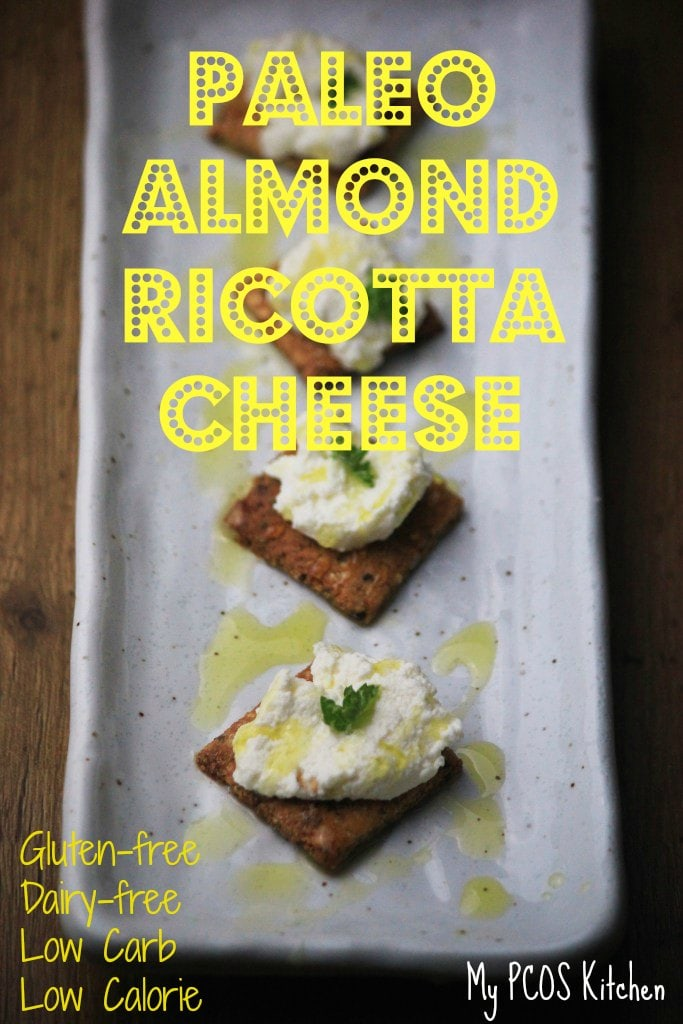 My PCOS Kitchen - Paleo Almond Ricotta Cheese - A delicious dairy-free alternative to cheese if you eat paleo!