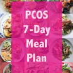 My PCOS Kitchen - PCOS 7-day Meal Plan - An introductory meal plan to low carb eating! All recipes are gluten-free and sugar-free!