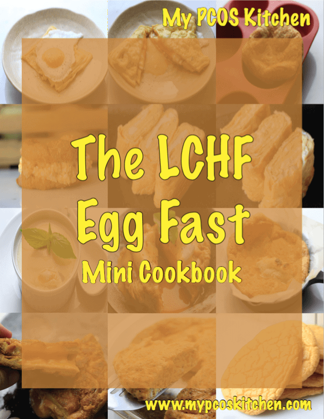 The LCHF Egg Fast Mini Cookbook. Ketogenic low carb recipes that only use eggs, butter, mayo and cheese!