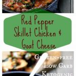 My PCOS Kitchen - Red Pepper Chicken Skillet & Goat Cheese - A low carb, gluten-free, sugar-free dinner idea guaranteed to impress the whole family!