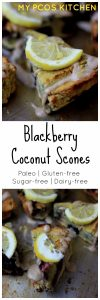 My PCOS Kitchen - Lemon Blackberry Coconut Scones - Paleo Gluten-free & Sugar-free scones perfect for a low carb/keto breakfast or snack!