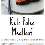 My PCOS Kitchen - Keto Paleo Meatloaf - The most delicious, moist gluten-free, dairy-free and low carb meatloaf!