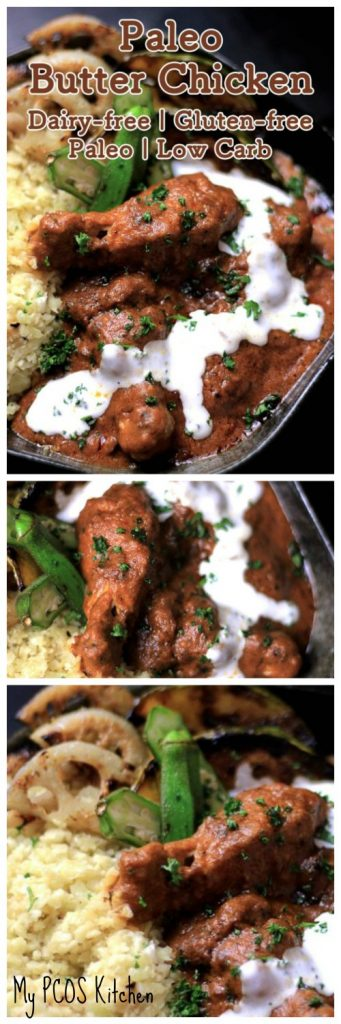 My PCOS Kitchen - Paleo Butter Chicken - A dairy-free, gluten-free and sugar-free butter chicken curry made with coconut cream, spices and cashews.