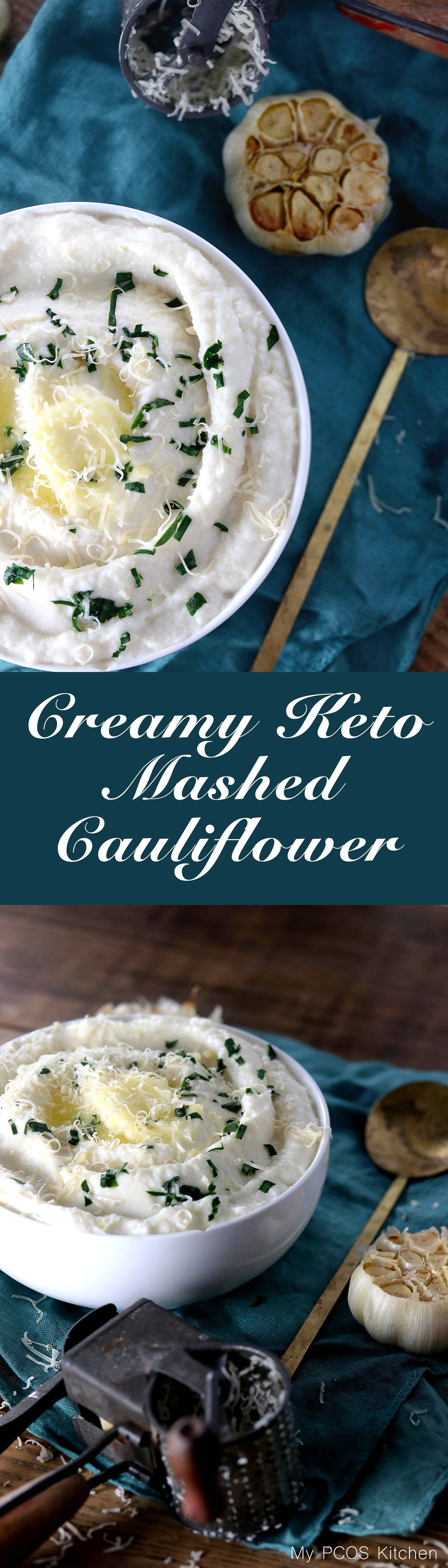 My PCOS Kitchen - Creamy Keto Mashed Cauliflower - This mashed fauxtato is so creamy, buttery and filled with roasted garlic! You won't even miss potatoes with this!