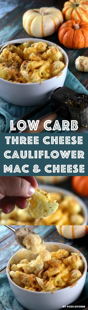 My PCOS Kitchen - Low Carb Three Cheese Cauliflower Mac & Cheese - You don't need any pasta with this delicious and creamy cauliflower! A homemade cheese sauce that is completely gluten-free and starch-free! #lowcarb #keto #lchf #cauliflower #macandcheese