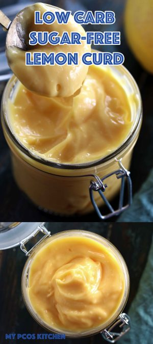 Low Carb Sugar Free Lemon Curd - My PCOS Kitchen - A delicious creamy and sugar-free lemon curd that can be used for any dessert! #lemoncurd #keto #dessert #sugarfree #erythritol #meringue
