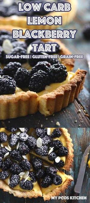 Low Carb Lemon Blackberry Tart - My PCOS Kitchen - A delicious creamy lemon curd over a gluten-free tart crust topped with fresh blackberries and sliced almonds.
